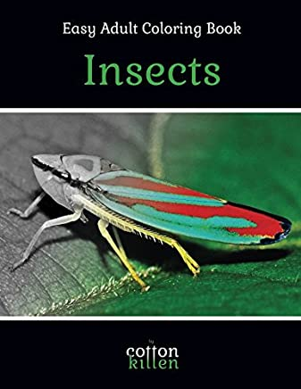 Insects - Easy Adult Coloring Book: 49 of the most beautiful grayscale insects for a relaxed and joyful coloring time
