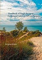 Handbook of Single Payment Compound Amount (SPCA) Factors: European Edition