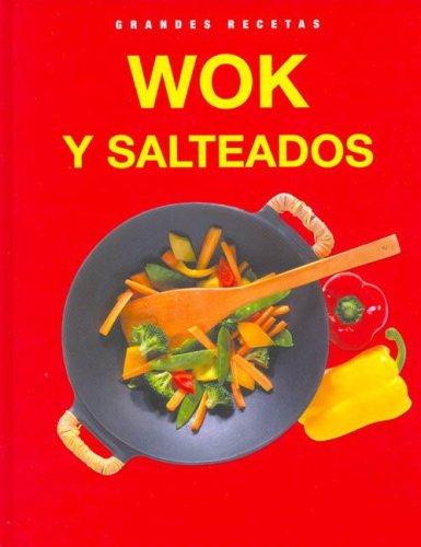 Wok Y Los Salteados - Grandes Recetas