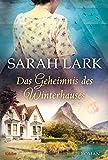 Das Geheimnis des Winterhauses: Roman - Sarah Lark