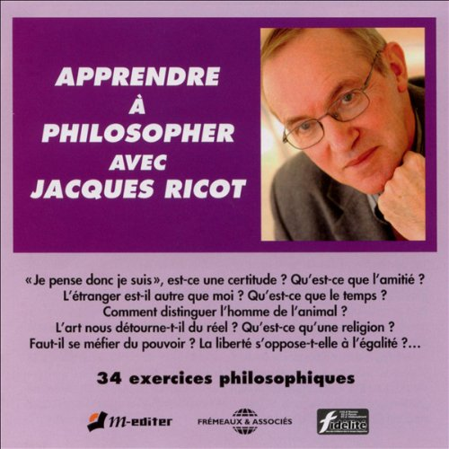 JACQUES RICOT - APPRENDRE À PHILOSOPHER  [MP3 320KBPS]