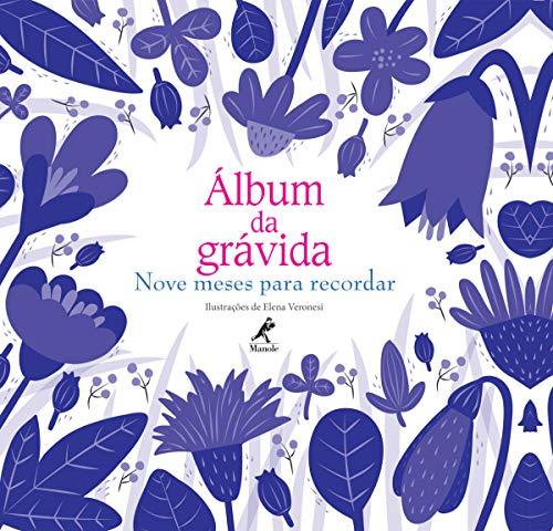 Álbum da grávida: nove meses para recordar