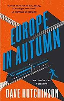 Europe In Autumn (The Fractured Europe Sequence Book 1) by [Dave Hutchinson]