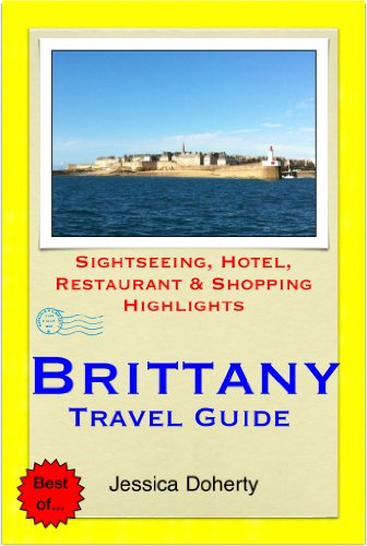 Brittany, France Travel Guide - Sightseeing, Hotel, Restaurant & Shopping Highlights (Illustrated) (English Edition)