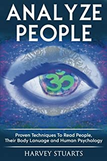 Analyze People: Learn How To Read People, Their Body Language And Personalilty Type. (Analyze People, Human Psycology, Spe...