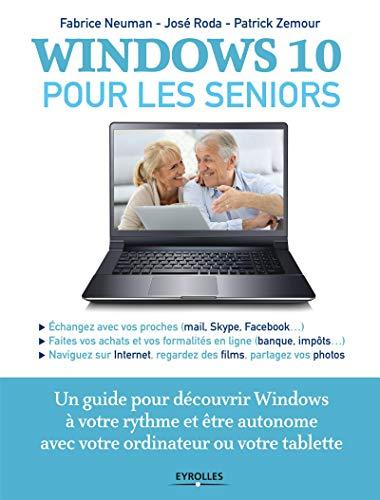 puissant Windows 10 pour les personnes âgées: guide d'ouverture et d'indépendance de Windows à votre rythme…