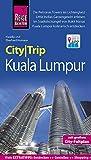 Reise Know-How CityTrip Kuala Lumpur: Reiseführer mit Faltplan und kostenloser Web-App