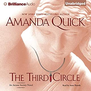 The Third Circle     Arcane Society, Book 4              By:                                                                                                                                 Amanda Quick                               Narrated by:                                                                                                                                 Anne Flosnik                      Length: 9 hrs and 18 mins     362 ratings     Overall 4.3