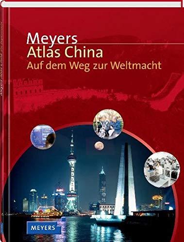 Meyers Atlas China: Auf dem Weg zur Weltmacht
