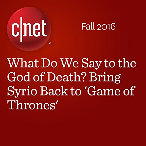 What Do We Say to the God of Death? Bring Syrio Back to 'Game of Thrones' audiobook cover art
