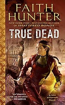 True Dead (Jane Yellowrock Book 14) by [Faith Hunter]