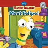 Meet Felipe! (Handy Manny)