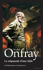 Le crépuscule d'une idole - L'affabulation freudienne de Michel Onfray