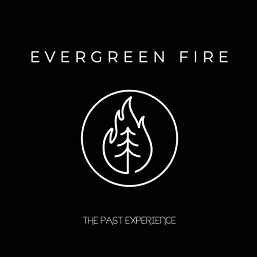 Evergreen Fire - The Past Experience (2019)