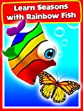 Learn Seasons with Rainbow Fish