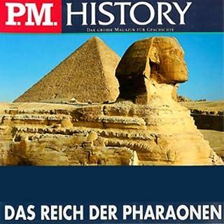 Das Reich der Pharaonen     P.M. History              Autor:                                                                                                                                 Ulrich Offenberg                               Sprecher:                                                                                                                                 Achim Höppner                      Spieldauer: 3 Std. und 8 Min.     95 Bewertungen     Gesamt 4,4