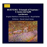 BERNERS: Triumph of Neptune / L'uomo dai baffi by David Lloyd-Jones (2006-08-01)