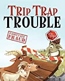 Trip Trap Trouble: A story about the Three Billy Goats Gruff and gratitude (Fairytale Fraud)