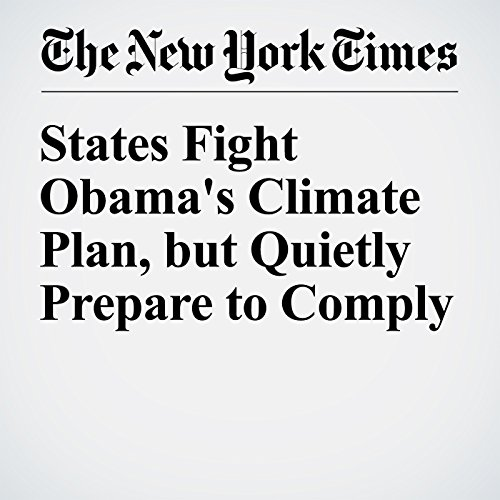 States Fight Obama's Climate Plan, but Quietly Prepare to Comply audiobook cover art