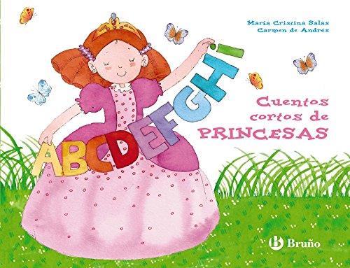 Cuentos cortos de PRINCESAS (Castellano - A Partir De 3 Años - Cuentos - Cuentos Cortos)