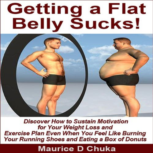 Getting a Flat Belly Sucks! audiobook cover art