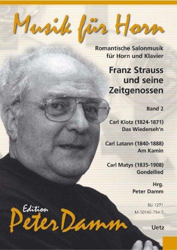 Franz Strauss und Seine Zeitgenossen. Romantische Salonmusik für Horn und Klavier Band II (Partitur und Stimme)