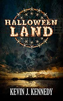 Halloween Land: A Coming of Age Novella by [Kevin J. Kennedy]