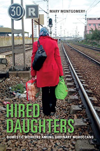 Hired Daughters: Domestic Workers among Ordinary Moroccans (English Edition)