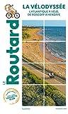 Guide du Routard La Vélodyssée - L'Atlantique à vélo, de Roscoff à Hendaye