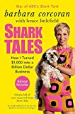 Image of Shark Tales: How I Turned $1,000 into a Billion Dollar Business