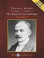 The Mayor of Casterbridge: Includes Ebook (Tantor Unabridged Classics)