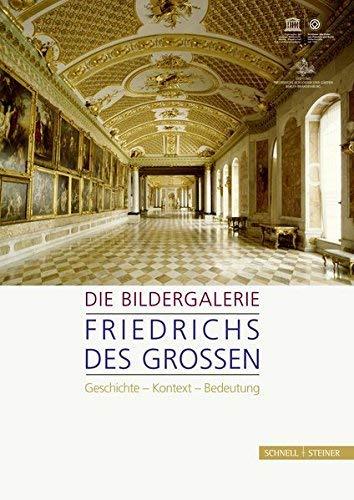 Die Bildergalerie Friedrichs des Grossen: Geschichte - Kontext - Bedeutung (Collectio Minor) (German Edition) by Stiftung Preussische Schlsser und Grten(2015-07-13)