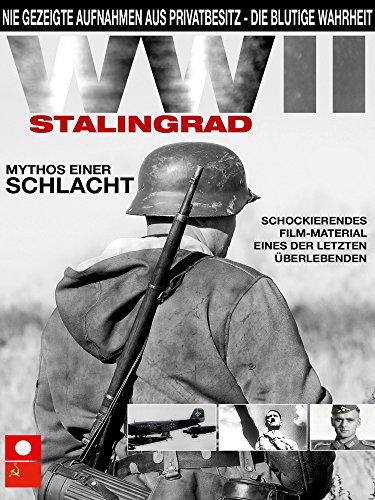 Zweiter Weltkrieg - Stalingrad Mythos einer Schlacht