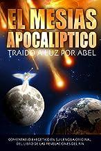 El Mesias Apocaliptico: Traido a Luz Por Abel