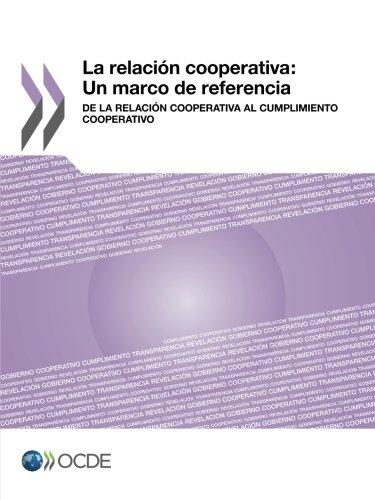 La Relacion Cooperativa: Un Marco de Referencia: de La Relacion Cooperativa Al Cumplimiento Cooperativo