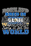 Born and Bred In Argentina Wouldn't Swap It For The World: A