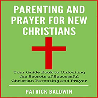 Parenting and Prayer for New Christians audiobook cover art