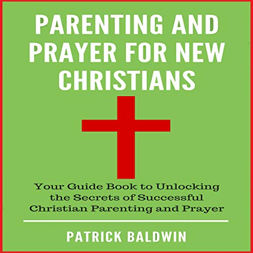 Parenting and Prayer for New Christians cover art