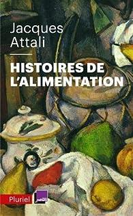 Histoires de l'alimentation par Jacques Attali