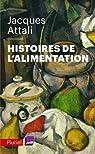 Histoires de l'alimentation par Attali