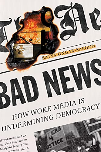 Compare Textbook Prices for Bad News: How Woke Media Is Undermining Democracy  ISBN 9781641772068 by Ungar-Sargon, Batya