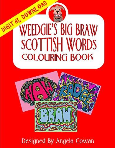 Weedgie's Big Braw Scottish Words Colouring Book: Digital Version - Instant Download! (Weedgie's Big Braw Scottish Words Colouring Books Book 1) (English Edition)