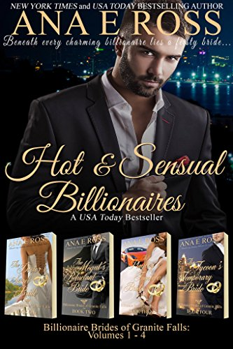 Book: Hot & Sensual Billionaires - Billionaire Brides of Granite Falls Complete Collection by Ana E Ross