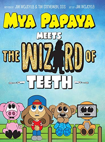 Mya Papaya Meets the Wizard of Teeth