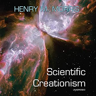 Scientific Creationism                   By:                                                                                                                                 Henry M. Morris                               Narrated by:                                                                                                                                 Timothy Danko                      Length: 11 hrs and 4 mins     Not rated yet     Overall 0.0