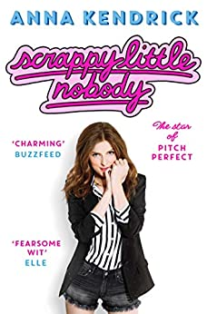Scrappy Little Nobody by [Anna Kendrick]