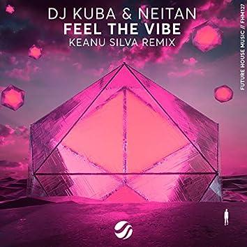 Feel The Vibe (Keanu Silva Remix)
