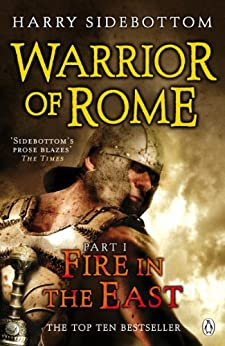 Warrior of Rome I: Fire in the East by [Harry Sidebottom]