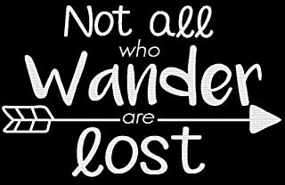 CCI Not All Who Wander are Lost Wanderlust Decal Vinyl Sticker|Cars Trucks Vans Walls Laptop| White |5.5 x 3.5 in|CCI1045