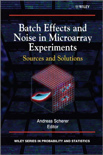 Batch Effects and Noise in Microarray Experiments: Sources and Solutions (Wiley Series in Probability and Statistics)